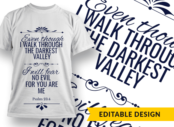 Even though I walk through the darkest valley… Design Template T-shirt Designs and Templates religion