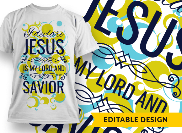 I declare Jesus as my Lord and savior Design Template T-shirt Designs and Templates pattern