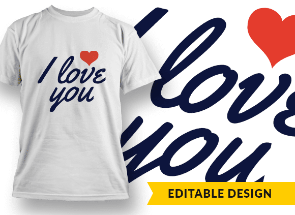 I Love You <3 T-shirt Designs and Templates heart