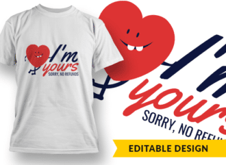 I'm yours – Sorry, No Refunds 1 T-shirt Designs and Templates funny