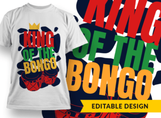 King of the bongo T-shirt Designs and Templates music