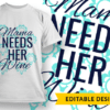 I need a huge glass of wine T-shirt Designs and Templates glass