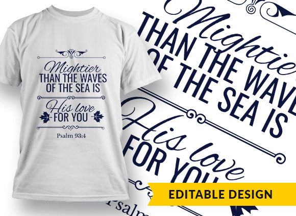 Mightier than the waves of the sea is His love for you Design Template T-shirt Designs and Templates religion