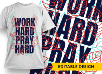 Work hard, pray hard Design Template T-shirt Designs and Templates leaf