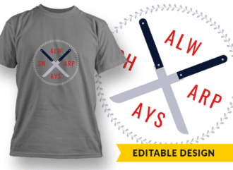 Always Sharp T-shirt Designs and Templates funny