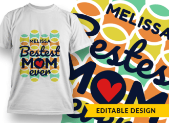 Placeholder + Bestest mom ever T-shirt Designs and Templates mother