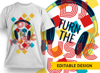 DJ turn the music up T-shirt Designs and Templates colorful