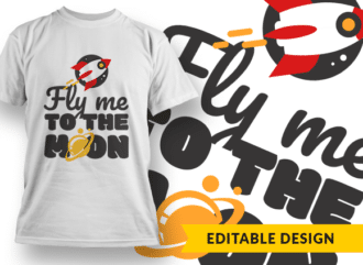 Fly me to the moon T-shirt Designs and Templates music