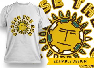 Praise The Sun T-shirt Designs and Templates sun
