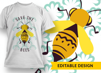 Save the bees T-shirt Designs and Templates flower