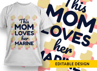 This mom loves her marine (placeholder) T-shirt Designs and Templates funny