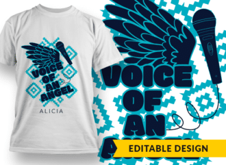 Voice of an angel + name placeholder T-shirt Designs and Templates colorful