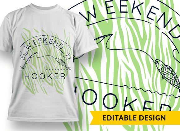 Weekend hooker T-shirt Designs and Templates grass