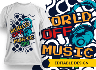 World off, music on T-shirt Designs and Templates colorful