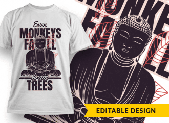 Even monkeys fall from trees T-shirt Designs and Templates tree
