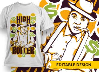 High roller T-shirt Designs and Templates HIGH