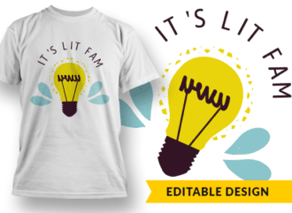 It's lit fam T-shirt Designs and Templates funny