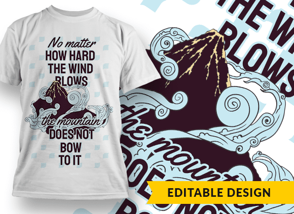 No matter how hard the wind blows, the mountain does not bow to it T-shirt Designs and Templates japanese