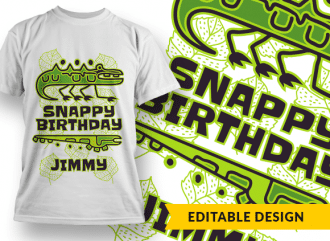 Snappy birthday, Jimmy (placeholder) T-shirt Designs and Templates funny
