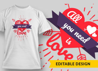 All You Need Is Love T-shirt Designs and Templates vector