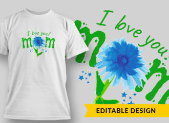 I Love You Mom T-shirt Designs and Templates vector