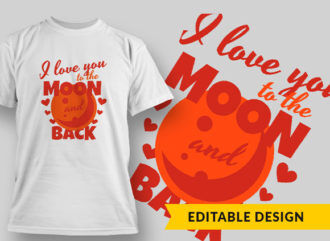 I Love You To The Moon T-shirt Designs and Templates vector