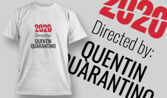 2020 Directed by Quentin Quarantino T-shirt Designs and Templates vector
