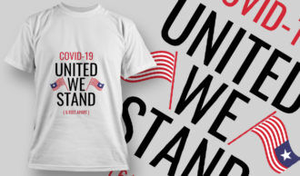 COVID-19 United We Stand T-shirt Designs and Templates vector
