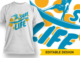Surf For Life T-shirt Designs and Templates sea