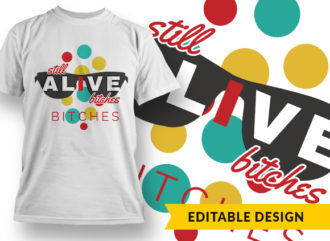 Still Alive T-shirt Designs and Templates vector