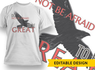 Do Not Be Afraid To Be Great T-shirt Designs and Templates vector