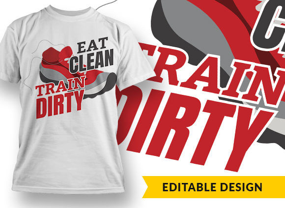 Eat Clean Train Dirty T-shirt Designs and Templates vector
