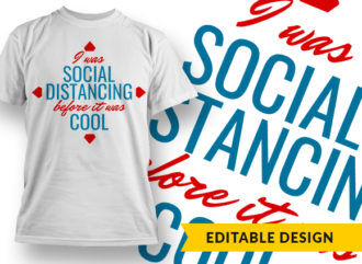 I Was Social Distancing Before It Was Cool T-shirt Designs and Templates vector