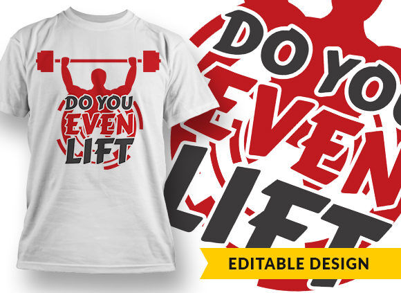Do You Even Lift T-shirt Designs and Templates vector