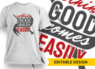 Nothing Good Comes Easily Online Designer Templates vector