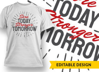 Sore Today Stronger Tommorow Online Designer Templates vector