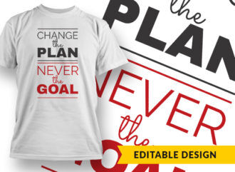 Change The Plan Never The Goal Online Designer Templates vector