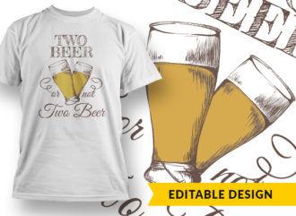 Two Beer Or Not Two Beer Online Designer Templates vector