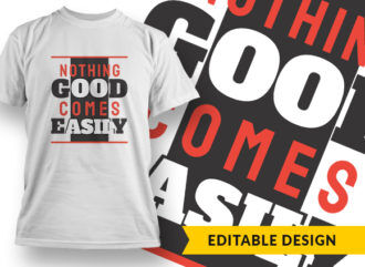 Nothing Good Comes Easily 2 Online Designer Templates vector